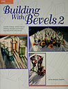 Building with Bevels II